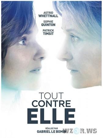 Всё против неё / Tout Contre Elle (2019) WEB-DLRip   WEB-DL 720p