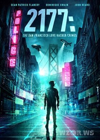 2177: Любовь, хакеры и преступления в Сан-Франциско / 2177: The San Francisco Love Hacker Crimes (2019) WEB-DLRip | WEB-DL 720p